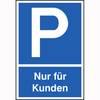 Parkplatzschild Symbol: P, Text: Nur f�r Kunden