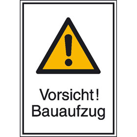 Hinweisschild zur Baustellenkennzeichnung Vorsicht! Bauaufzug