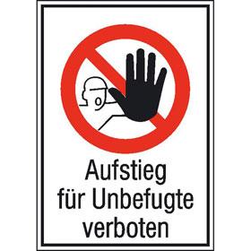 Verbots-Kombischild Aufstieg für Unbefugte verboten