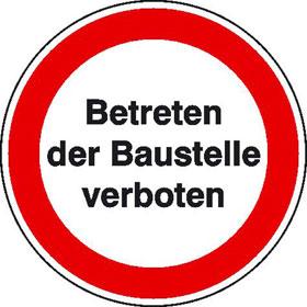 Hinweisschild zur Baustellenkennzeichnung Betreten der Baustelle verboten