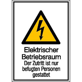 Warn-Kombischild Elektrischer Betriebsraum, Der Zutritt ist nur befugten Personen gestattet