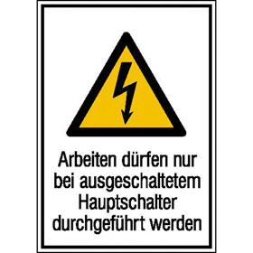 Warn-Kombischild Arbeiten dürfen nur bei ausgeschaltetem Hauptschalter durchgeführt werden