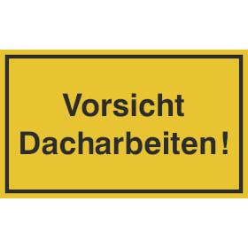 Hinweisschild zur Baustellenkennzeichnung Vorsicht Dacharbeiten!