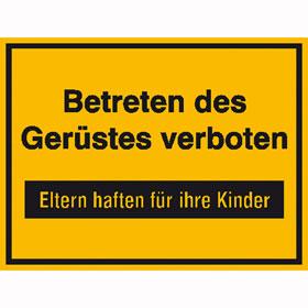 Hinweisschild zur Baustellenkennzeichnung Betreten des Gerüstes verboten