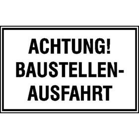 Hinweisschild zur Baustellenkennzeichnung Achtung! Baustellen-Ausfahrt