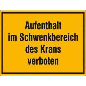 Hinweisschild zur Baustellenkennzeichnung Aufenthalt im Schwenkbereich des Krans verboten