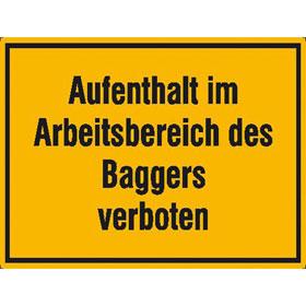 Hinweisschild zur Baustellenkennzeichnung Aufenthalt im Arbeitsbereich des Baggers verboten
