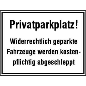 Parkplatzkennzeichnung / Hinweisschild Privatparkplatz! Widerrechtlich geparkte