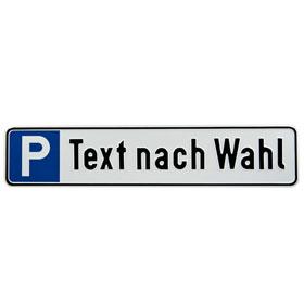 Parkplatzschild zur Reservierung Symbol: P, mit max. 20 Zeichen Text nach Wahl