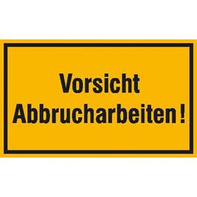 Hinweisschild zur Baustellenkennzeichnung Vorsicht Abbrucharbeiten!