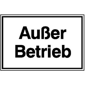 Hinweisschild - Betriebskennzeichnung Außer Betrieb