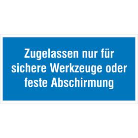 Hinweisschild - Betriebskennzeichnung Zugelassen nur für sichere Werkzeuge oder feste