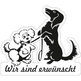 Hinweisschild - Gewerbe und Privat Hunde Wir sind erwünscht