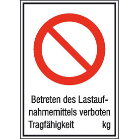 Hinweisschild - Betriebskennzeichnung Betreten des Lastaufnahmemittels verboten