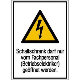 Warn-Kombischild Schaltschrank darf nur von Fachpersonal (Betriebselektriker) ge�ffnet werden