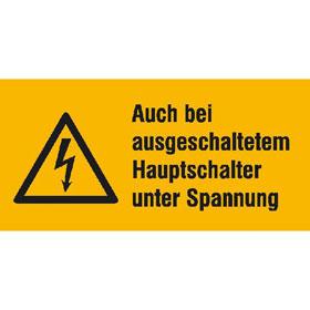 Warn-Kombischild auf Bogen Auch bei ausgeschaltetem Hauptschalter unter Spannung