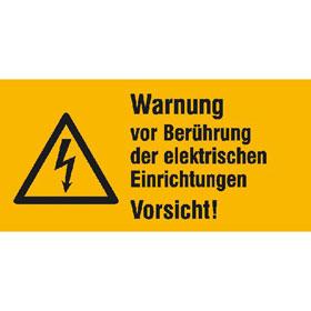 Warn-Kombischild Warnung vor Berührung der elektrischen Einrichtungen, Vorsicht!