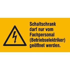 Warn-Kombischild Schaltschrank darf nur von Fachpersonal (Betriebselektriker) geöffnet werden
