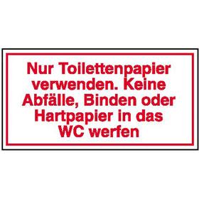 Hinweisschild - Gewerbe und Privat Nur Toilettenpapier verwenden. Keine Abfälle,