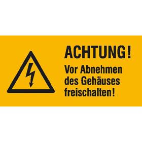 Warn-Kombischild auf Bogen Achtung! Vor Abnehmen des Gehäuses freischalten