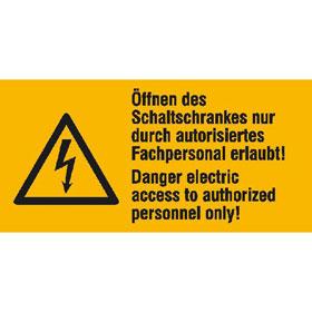 Warn-Kombischild auf Bogen Öffnen des Schaltschrankes nur durch autorisiertes Fachpersonal erlaubt!