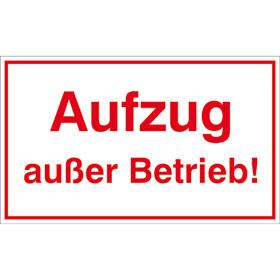 Hinweisschild - Betriebskennzeichnung Aufzug außer Betrieb!