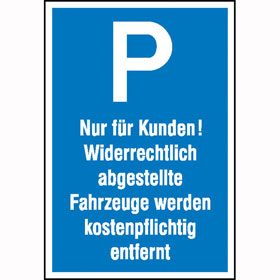 Parkplatzschild Symbol: P, Text: Nur für Kunden!