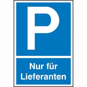 Parkplatzschild Symbol: P, Text: Nur für Lieferanten