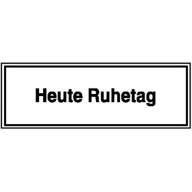 Hinweisschild - Gaststätten, Pensionen, Hotels Heute Ruhetag