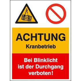 Warn- Verbots-Kombischild Achtung Kranbetrieb