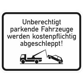 Verkehrsschild - Betriebskennzeichnung Unberechtigt parkende Fahrzeuge werden