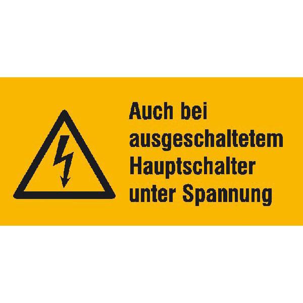 Kombischild mit Warnzeichen Auch bei ausgeschaltetem Hauptschalter ...